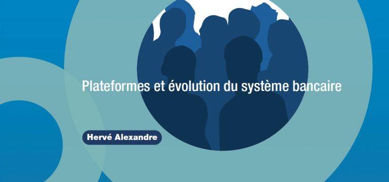 Plateformes et évolution du système bancaire