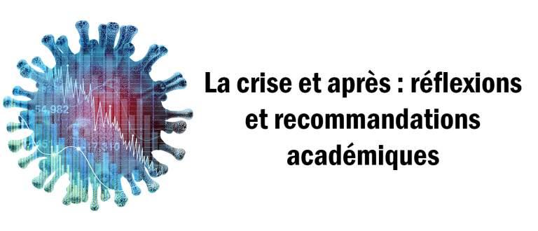 La crise et après : réflexions et recommandations académiques