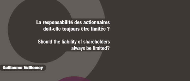 La responsabilité des actionnaires doit-elle toujours être limitée ?