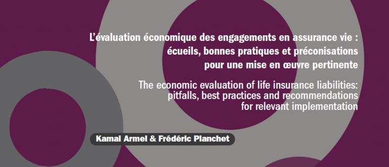 L'évaluation économique des engagements en assurance vie : écueils, bonnes pratiques et préconisations pour une mise en oeuvre pertinente