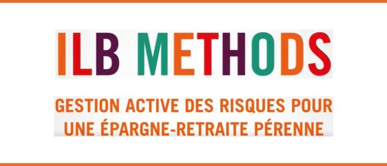 ILB Methods n°4 : la gestion active des risques pour une épargne retraite pérenne